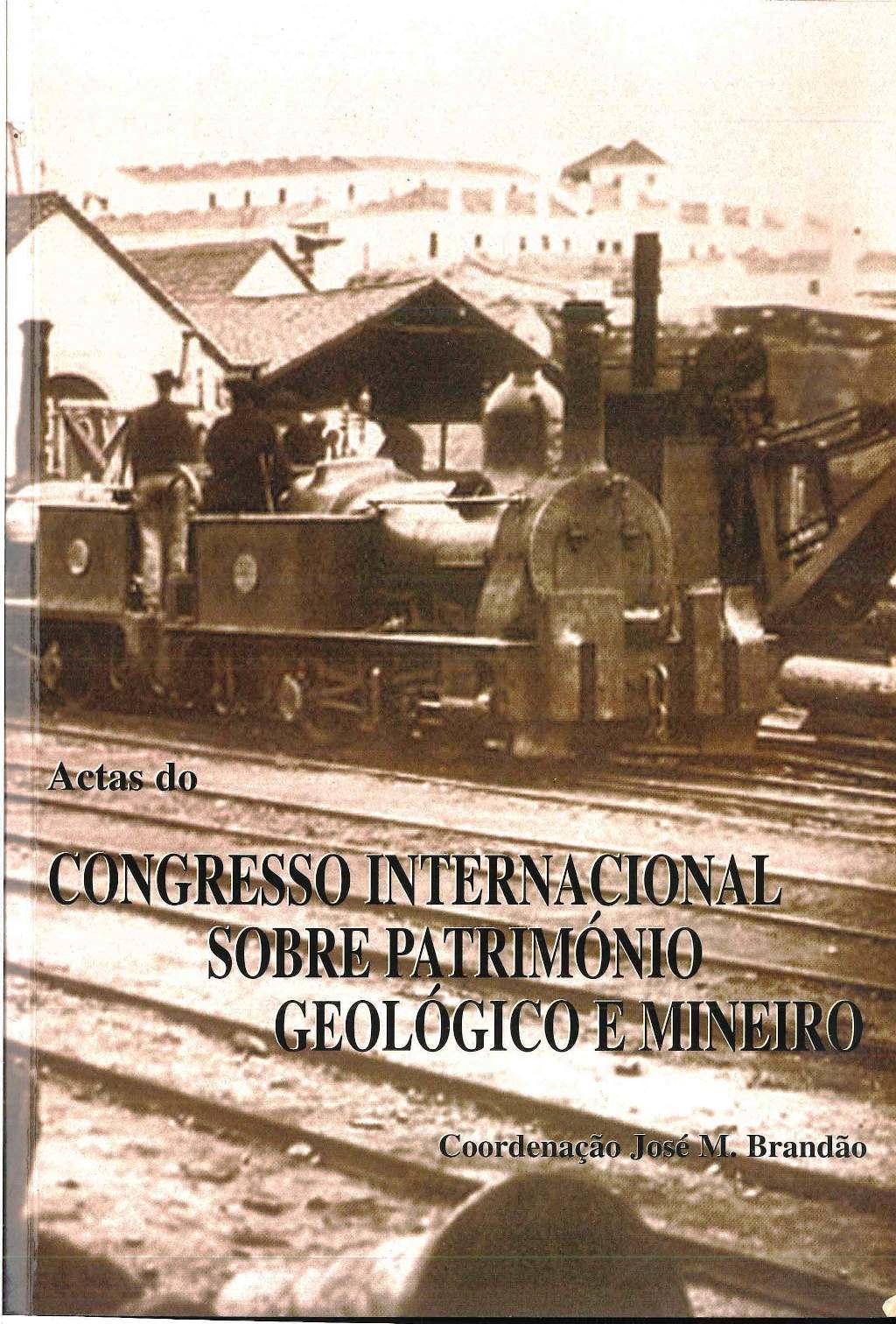 Livro de Actas do Congresso Internacional sobre Património Geológico e Mineiro