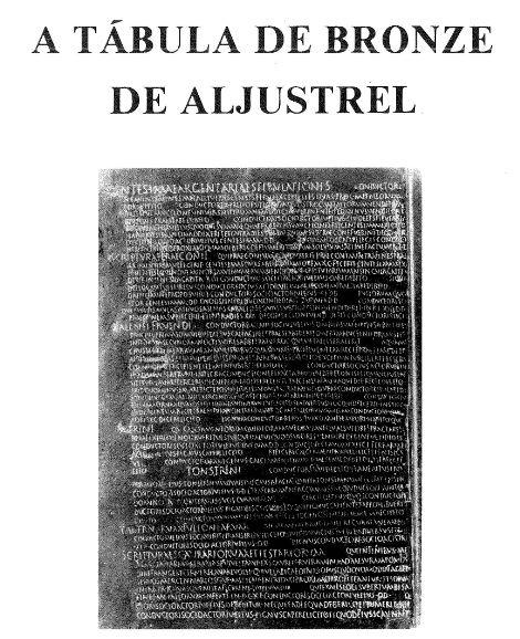A Tábua de Bronze de Aljustrel - Elementos para sua Compreensão Extraídos da Memória Apresentada em 1880 à Academia Real das Ciências de Lisboa