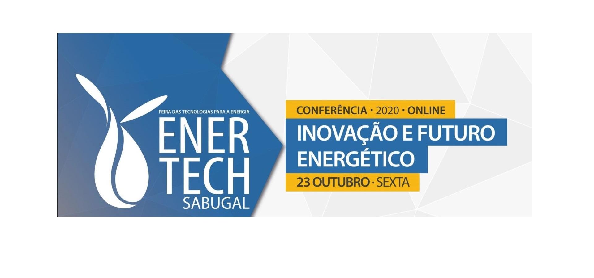 ENERTECH 2020 | Conferência <i>Online</i> 'Inovação e Futuro Energético'